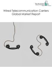 Wired Telecommunication Carriers Global Market Report 2018
