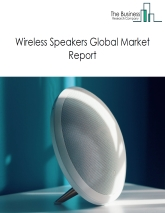 Wireless Speakers Global Market Report 2019