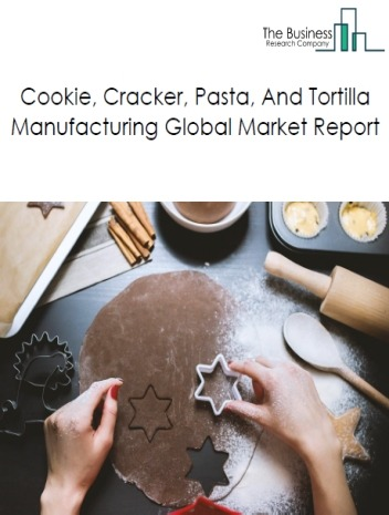 Cookie, Cracker, Pasta, And Tortilla Manufacturing