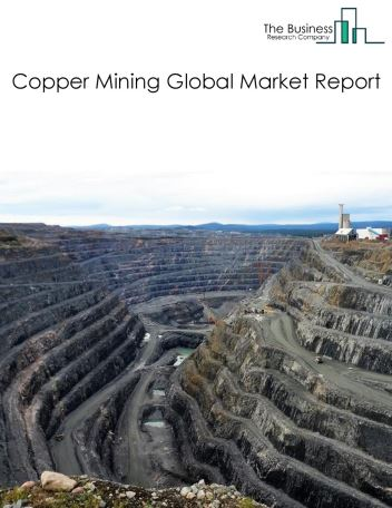 Copper Mining Global Market Report 2020