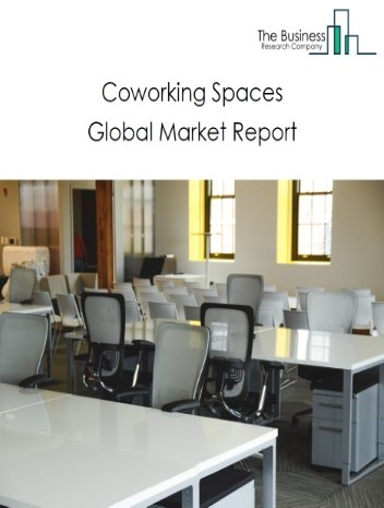 Coworking Space Global Market Report 2021: COVID 19 Growth And Change to 2030