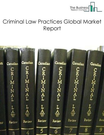 Criminal Law Practices Global Market Report 2018