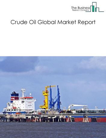 Crude Oil Global Market Report 2020