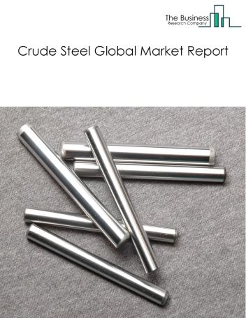 Crude Steel Global Market Report 2018