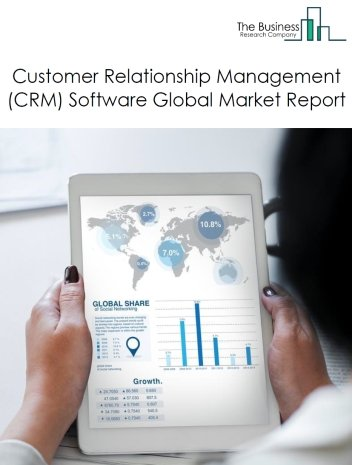 CRM Software Global Market Report 2021: COVID 19 Impact and Recovery to 2030