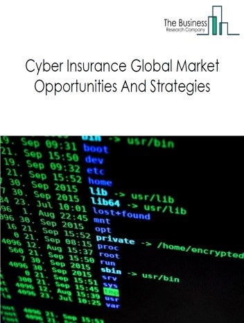 Cyber Insurance Market - By Insurance (Standalone, Packaged And Personal), By End Use (It Services, Media), Distribution (Tied Agents And Branches, Direct And Other Channels, Bancassurance), And By Region, Opportunities And Strategies – Global Forecast To 2030