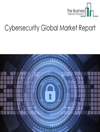 Cybersecurity Global Market Report 2021: COVID 19 Growth And Change to 2030