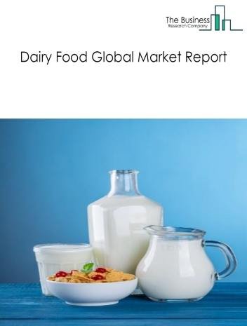 Dairy Global Market Report 2019