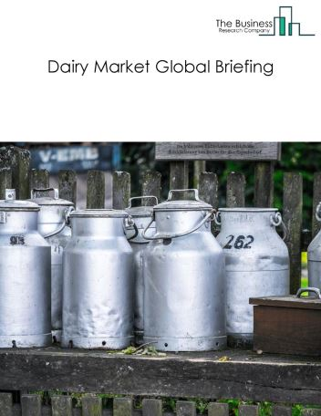 Dairy Market Global Briefing 2018