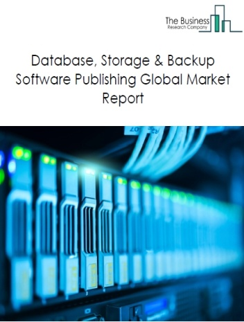 Database, Storage & Backup Software Publishing Global Market Report 2021: COVID-19 Impact and Recovery to 2030