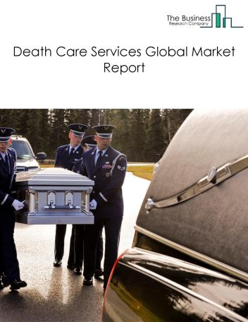 Death Care Services Global Market Report 2018