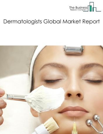 Dermatologists Global Market Report 2018