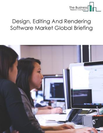 Design, Editing And Rendering Software Market Global Briefing 2018