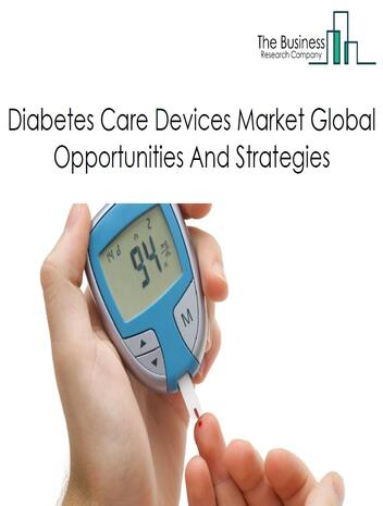 Diabetes Care Devices Market - By Type (Blood Glucose Test Strips, Insulin Pens, Syringes, Pumps And Injectors), By Applications, And By Region, Opportunities And Strategies – Global Forecast To 2022