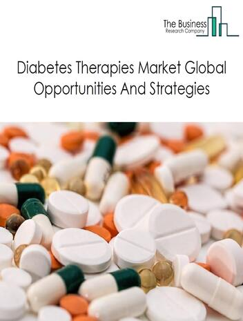 Diabetes Therapies Market - By Segments (Injectables And Oral), Trends, Key Players, Opportunities And Strategies – Global Forecast To 2023