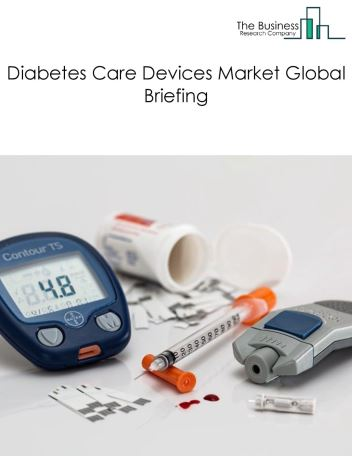 Diabetes Care Devices Market Global Briefing 2018