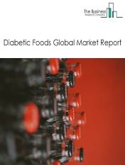 Diabetic Foods Global Market Report 2021: COVID 19 Growth And Change to 2030