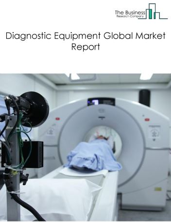 Diagnostic Equipment Global Market Report 2019