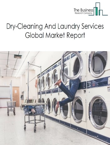 Dry-Cleaning And Laundry Services Global Market Report 2019