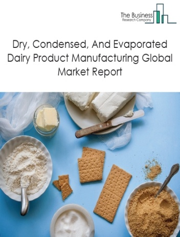 Dry, Condensed, And Evaporated Dairy Product Manufacturing
