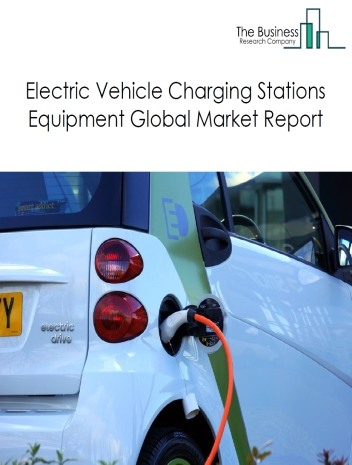 Electric Vehicle Charging Stations Equipment