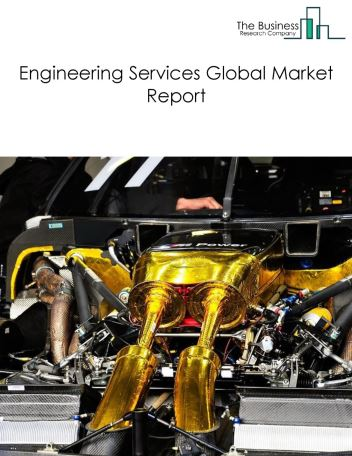 Engineering Services Global Market Report 2020