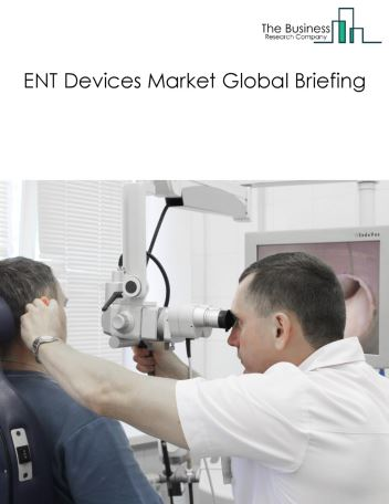 ENT Devices Market Global Briefing 2018