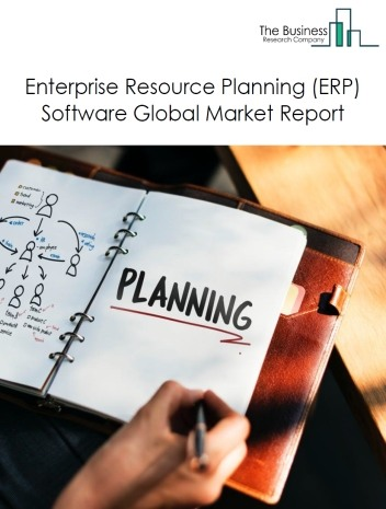 ERP Software Global Market Report 2021: COVID 19 Impact and Recovery to 2030