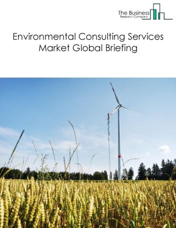 Environmental Consulting Services Market Global Briefing 2018