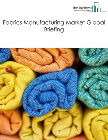Fabrics Manufacturing Market Global Briefing 2018
