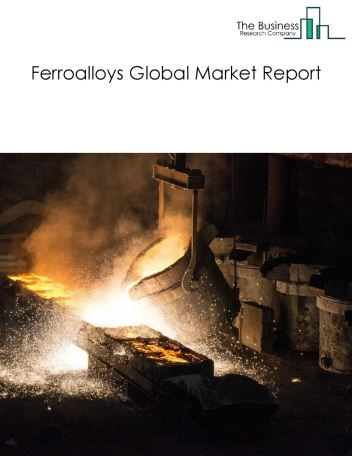 Ferroalloys Global Market Report 2018