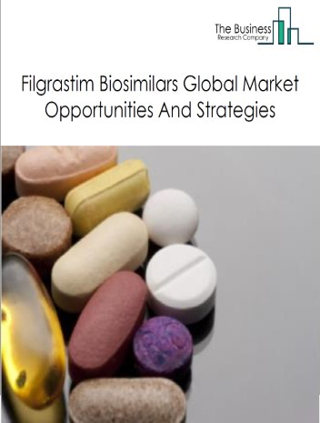 Filgrastim Biosimilars Market - By Application (Oncology, Chronic and Autoimmune Diseases, Blood disorders, Growth hormone deficiency, Others), By Distribution Channel (Hospital pharmacies, Retail pharmacies, Online pharmacies), And By Region, Opportunities And Strategies – Global Filgrastim Biosimilars Market Forecast To 2030