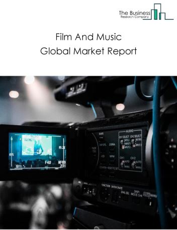 Film And Music Global Market Report 2021: COVID-19 Impact and Recovery to 2030
