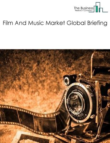 Film And Music Market Global Briefing 2018