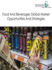 Food And Beverages Market - By Type (Alcoholic Beverages, Non Alcoholic-Beverages, Grain Products, Bakery And Confectionery, Frozen And Fruit & Veg, Dairy Food, Meat, Poultry And Seafood, Syrup, Seasoning, Oils, & General Food, Animal And Pet Food, Tobacco Products, Other Foods Products), By Distribution Channel (Supermarkets/Hypermarkets, Convenience Stores, Food Service Stores, E-Commerce and Others), By Nature (Organic, Conventional Food And Beverages) And By Region, Opportunities And Strategies - Global Food And Beverages Market Forecast To 2030