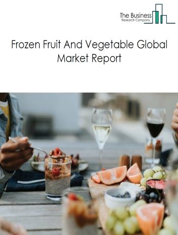 Frozen Fruit and Vegetable Global Market Report 2019