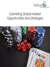 Gambling Market - By Type (Lotteries, Casino, Sports Betting, Others) Trends And Market Size, Opportunities And Strategies – Global Forecast To 2022
