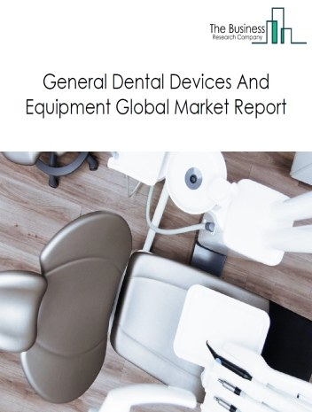 General Dental Devices And Equipment