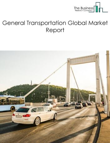 General Transportation Global Market Report 2020