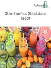 Gluten Free Food Global Market Report 2021: COVID 19 Growth And Change to 2030
