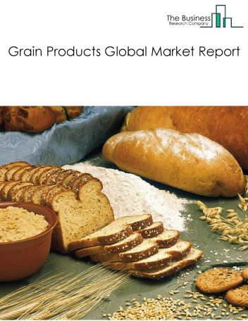 Grain Products Global Market Report 2019