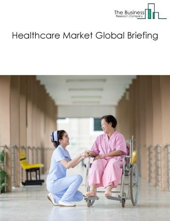 Healthcare Market Global Briefing 2018