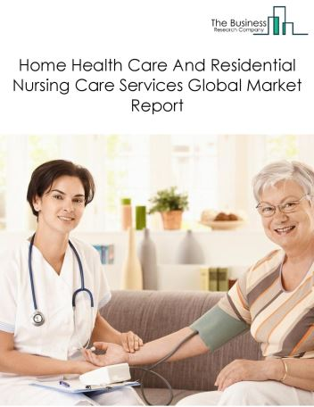 Home Health Care And Residential Nursing Care Services