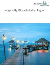 Hospitality Market - By Type Of Product (Food And Beverage Services, And Non-Residential Accommodation Services), And By Region, Opportunities And Strategies – Global Forecast To 2022