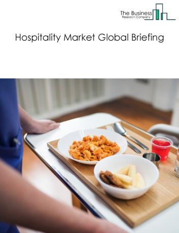 Hospitality Market Global Briefing 2018