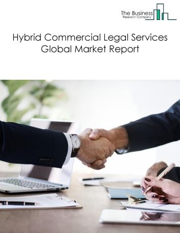 Hybrid Commercial Legal Services Global Market Report 2018