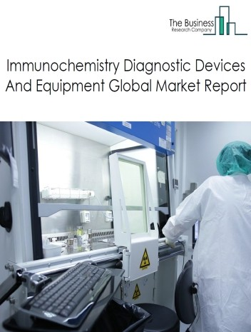 Immunochemistry Diagnostic Devices And Equipment