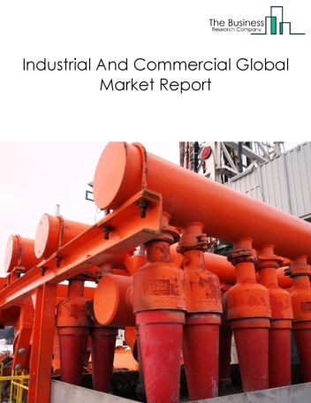 Industrial And Commercial Global Market Report 2018