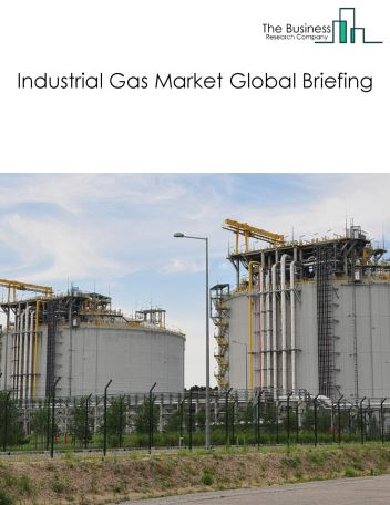 Industrial Gas Market Global Briefing 2018