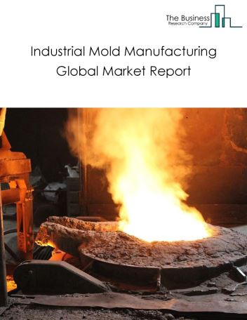 Industrial Mold Manufacturing Global Market Report 2018